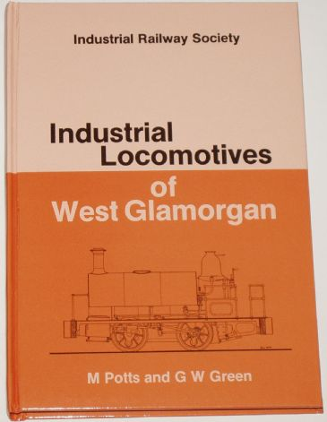 Industrial Locomotives of West Glamorgan, by M. Potts and G.W. Green